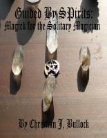 Guided By Spirits  Magick for the Solitary Magician PDF