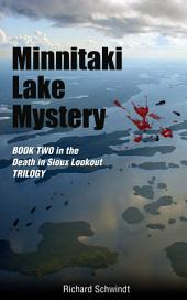 Minnitaki Lake Mystery: Book Two in the Death in Sioux Lookout Trilogy