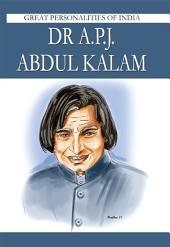 Dr A.P.J. Abdul Kalam: Great Personalities Of India