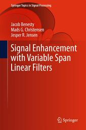 Signal Enhancement with Variable Span Linear Filters