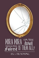 Mira Mira On The Wall Who S The Fairest Of Them All  Book PDF