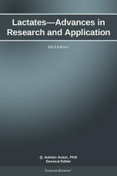 Lactates—Advances in Research and Application: 2013 Edition