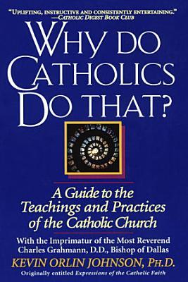 Why Do Catholics Do That