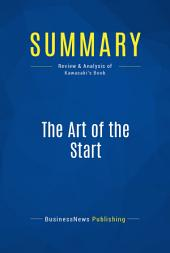 Summary: The Art of the Start: Review and Analysis of Kawasaki's Book