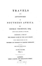 Travels and adventures in Southern Africa: Comprising a view of the present state of the Cape Colony with observations on the progress and prospects of British emigrants, Volume 1