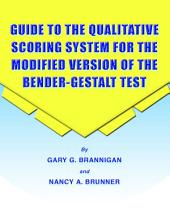 GUIDE TO THE QUALITATIVE SCORING SYSTEM FOR THE MODIFIED VERSION OF THE BENDER-GESTALT TEST