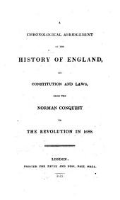 A chronological abridgement of the history of England, its constitution and laws, from the Norman conquest, to 1688 [by W. Cruise].