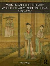 Women and the Literary World in Early Modern China  1580 1700 PDF