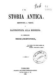 La storia antica: restituita a verità e raffrontata alla moderna