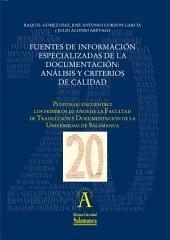 Fuentes de información especializadas de la Documentación: análisis y criterios de calidad: EN Puntos de encuentro: los primeros 20 años de la Facultad de Traducción y Documentación de la Universidad de Salamanca