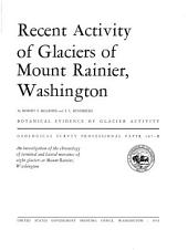 Recent Activity of Glaciers of Mount Rainier, Washington: Volume 387