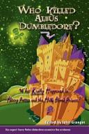 Who Killed Albus Dumbledore?