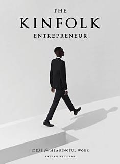 The Kinfolk Entrepreneur Book