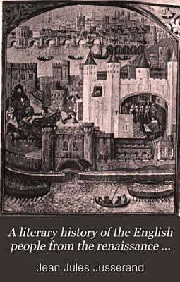 A Literary History of the English People from the Renaissance to the Civil War     PDF