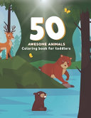 50 Awesome Animals Coloring Book for Toddlers