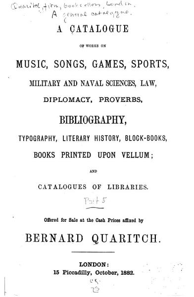 Download A General Catalogue of Books Offered to the Public at the Affixed Prices by Bernard Quaritch     Book