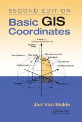 Basic GIS Coordinates, Second Edition: Edition 2