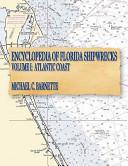 Encyclopedia of Florida Shipwrecks, Volume I