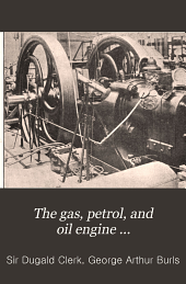 The Gas, Petrol, and Oil Engine ...