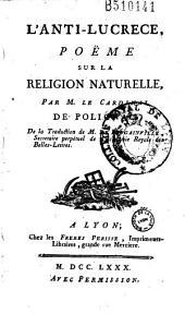 L'Anti-Lucrece, poëme sur la religion naturelle, par M. le Cardinal de Polignac, de la traduction de M. de Bougainville...