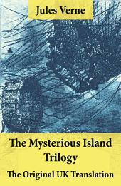 The Mysterious Island Trilogy - The Original UK Translation: Dropped from the Clouds + Abandoned + The Secret of the Island