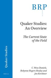 Quaker Studies  An Overview  The Current State of the Field PDF