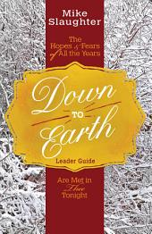 Down to Earth Leader Guide: The Hopes & Fears of All the Years Are Met in Thee Tonight