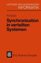 Synchronisation in verteilten Systemen: Problemstellung und Lösungsansätze unter Verwendung von objektorientierten Konzepten