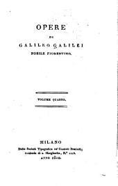 Opere di Galileo Galilei nobile fiorentino: Volumi 4-5