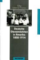 Deutsche Dienstm  dchen in Amerika 1850 1914 PDF