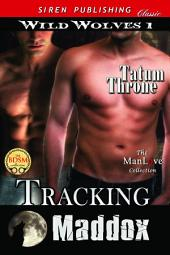 Tracking Maddox [Wild Wolves 1]