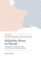 Städtischer Raum im Wandel/Espaces urbains en mutation: Modernität - Mobilität - Repräsentationen/Modernités - mobilités - représentations