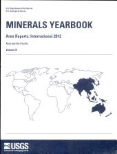 Minerals Yearbook: Area Reports: International Review: 2012 Asia and the Pacific