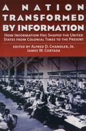 A Nation Transformed by Information: How Information Has Shaped the United States from Colonial Times to the Present