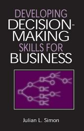 Developing Decision-Making Skills for Business
