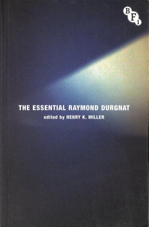 The Essential Raymond Durgnat