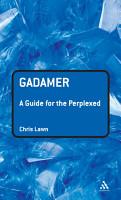 Gadamer  A Guide for the Perplexed PDF
