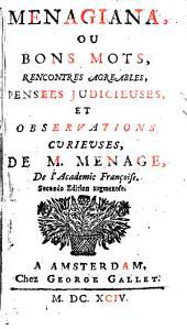 Menagiana, Ou Bons Mots, Rencontres Agreable, Pensees Judicieuses, Et Observations Curieuses, De M. Menage
