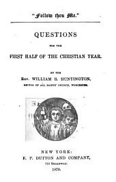 Questions on Both Testaments: For the Two Divisions of the Christian Year