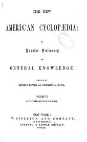 The New American cyclopaedia: a popular dictionary of general knowledge, Volume 6
