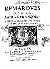 Remarques sur la langue françoise utiles à ceux qui veulent bien parler et bien éscrire, par Claude Favre de Vaugelas