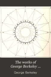 The Works of George Berkeley ...: Including His Posthumous Works; with Prefaces, Annotations, Appendices, and an Account of His Life, Volume 4