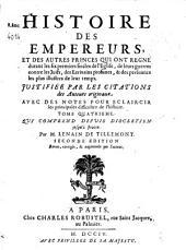 Histoire des empereurs et des autres princes qui ont régné durant les six premiers siècles de l'Eglise...