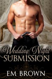 Wedding Night Submission: A Sequel to the Master & Temptress Erotic Historical Trilogy