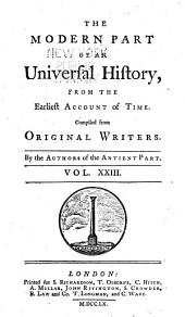 An universal history: from the earliest accounts to the present time, Volume 23
