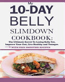 My 10 Day Belly Slim Down Cookbook