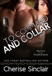 To Command and Collar: Masters of the Shadowlands: 6