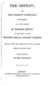 The Orphan: Or, The Unhappy Marriage, a Tragedy, in Five Acts ...