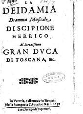 La Deidamia dramma musicale di Scipione Herrico al serenissimo Gran Duca di Toscana, &c