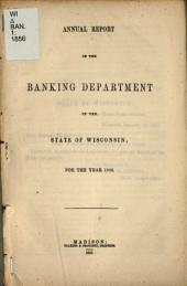 Annual Report of the Banking Department of the State of Wisconsin for the Year ...: 1856